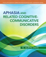 Aphasia and Related Cognitive-Communicative Disorders 1st Edition 9780133376388 0133376389