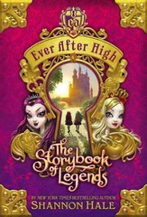 Ever after High: the Storybook of Legends 1st Edition 9780316401227 0316401226