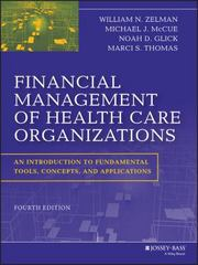 Financial Management of Health Care Organizations 4th Edition 9781118466568 111846656X