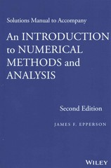 Solutions Manual to accompany An Introduction to Numerical Methods and Analysis 2nd Edition 9781118789384 1118789385