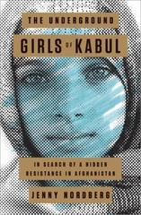 The Underground Girls of Kabul 1st Edition 9780307952493 0307952495