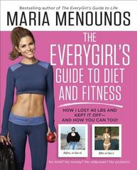 The EveryGirl's Guide to Diet and Fitness 1st Edition 9780804177139 0804177139