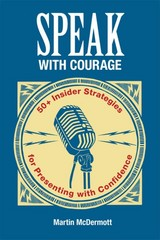 Speak with Courage 1st Edition 9781457638343 1457638347