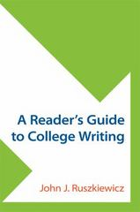 A Reader's Guide to College Writing 1st Edition 9781457668937 1457668939