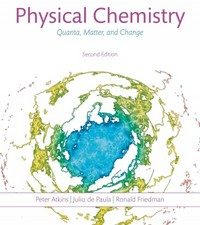 Physical Chemistry: Quanta, Matter, and Change 2nd Edition 9781464176791 1464176795