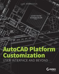 AutoCAD Platform Customization 1st Edition 9781118798881 1118798880