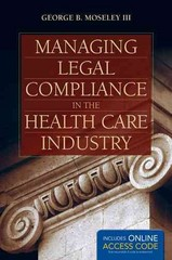 Managing Legal Compliance in the Health Care Industry 1st Edition 9781284034271 1284034275
