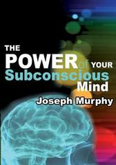 The Power of Your Subconscious Mind 1st Edition 9781490472676 1490472673