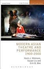 Modern Asian Theatre and Performance 1900-2000 1st Edition 9781408177181 1408177188