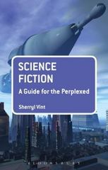 Science Fiction: A Guide for the Perplexed 1st Edition 9781441194602 1441194606