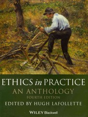 Ethics in Practice 4th Edition 9780470671832 0470671831