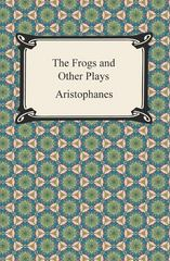 The Frogs and Other Plays 1st Edition 9781420947649 1420947648