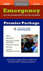 Emergency Care And Transportation Of The Sick And Injured Premier Package 10th Edition 9781284043150 1284043150