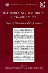 Interpreting Historical Keyboard Music 1st Edition 9781409464266 1409464261