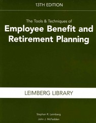 The Tools and Techniques of Employee Benefit and Retirement Planning 13th Edition 9781939829122 1939829127