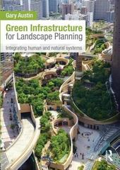 Green Infrastructure for Landscape Planning 1st Edition 9781317931768 1317931769
