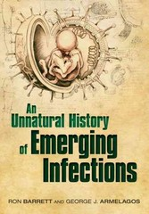 An Unnatural History of Emerging Infections 1st Edition 9780191507144 0191507148