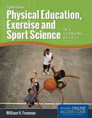Physical Education, Exercise and Sport Science in a Changing Society 8th Edition 9781284034080 1284034089