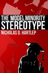 The Model Minority Stereotype 1st Edition 9781623963606 1623963605