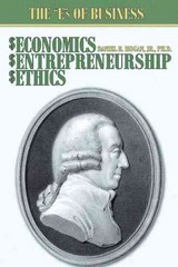Economics, Entrepreneurship, Ethics 1st Edition 9781481766999 1481766996