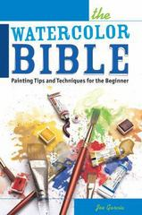 The Watercolor Bible 1st Edition 9781440328848 1440328846