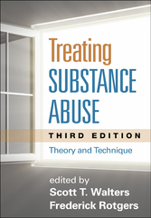 Treating Substance Abuse 3rd Edition 9781462513512 1462513514
