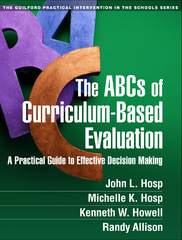 The ABCs of Curriculum-Based Evaluation 1st Edition 9781462513529 1462513522