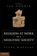 Religion at Work in a Neolithic Society 1st Edition 9781107671263 1107671264