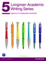 Longman Academic Writing Series 5 1st Edition 9780132912747 0132912740