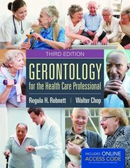 Gerontology for the Health Care Professional 3rd Edition 9781284038873 1284038874