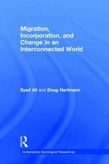Migration, Incorporation, and Change in an Interconnected World 1st Edition 9781317556763 1317556763