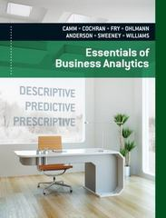 Essentials of Business Analytics 1st Edition 9781285964010 1285964012
