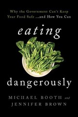 Eating Dangerously 1st Edition 9781442222663 1442222662