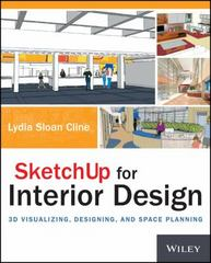 SketchUp for Interior Design 1st Edition 9781118627693 1118627695