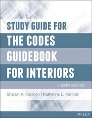 Study Guide for The Codes Guidebook for Interiors 6th Edition 9781118809419 1118809416