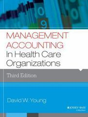 Management Accounting in Health Care Organizations 3rd Edition 9781118653623 1118653629