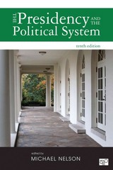 The Presidency and the Political System 10th Edition 9781452240435 1452240434