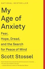 My Age of Anxiety 1st Edition 9780307390608 0307390608