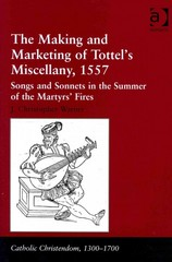 The Making and Marketing of Tottel's Miscellany, 1557 1st Edition 9781317024972 1317024974