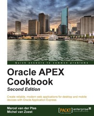 Oracle APEX 4.2 Cookbook : Second Edition 1st Edition 9781782179689 1782179682