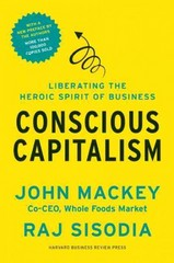 Conscious Capitalism, with a New Preface by the Authors 1st Edition 9781625271754 1625271751