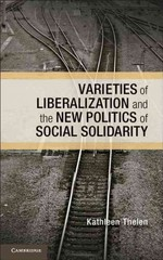 Varieties of Liberalization and the New Politics of Social Solidarity 1st Edition 9781107679566 1107679567