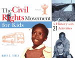The Civil Rights Movement for Kids 1st Edition 9781556523700 155652370X
