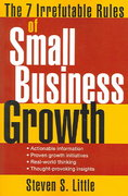 The 7 Irrefutable Rules of Small Business Growth 1st edition 9780471707608 0471707600