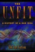 The Unfit: A History of a Bad Idea 0 9780879695873 0879695870