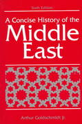 A Concise History Of The Middle East 6th edition 9780813335056 0813335051