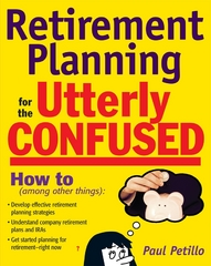Retirement Planning for the Utterly Confused 1st edition 9780071508681 0071508686