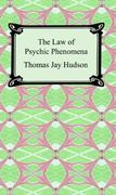 The Law of Psychic Phenomena 0 9781420929447 1420929445