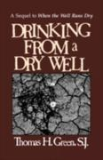 Drinking from a Dry Well 0 9780877934509 0877934509