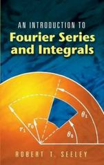 An Introduction to Fourier Series and Integrals 0 9780486453071 0486453073